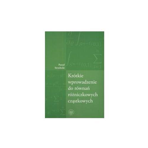 Krótkie wprowadzenie do równań różniczkowych cząstkowych, Paweł Strzelecki