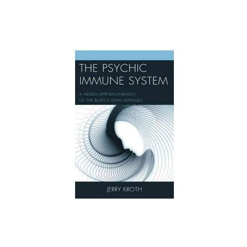 The Psychic Immune System: A Hidden Epiphenomenon of the Body's Own Defenses