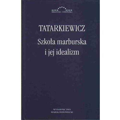 Szkoła marburska i jej idealizm (112 str.)