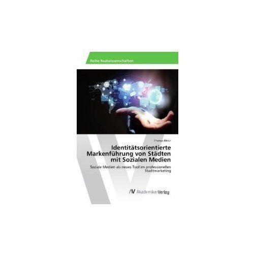 Identitätsorientierte Markenführung von Städten mit Sozialen Medien (9783330512344)