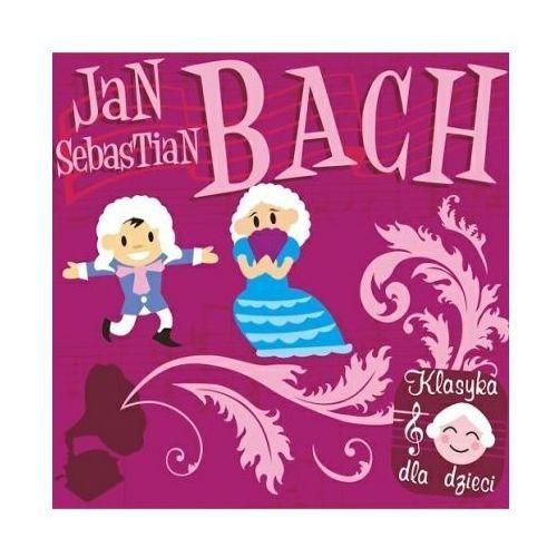 Różni wykonawcy - klasyka dla dzieci - jan sebastian bach marki Fonografika