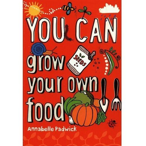 You Can grow your own food - Padwick Annabelle - książka