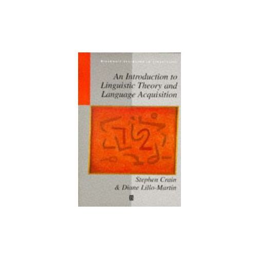 Introduction to Linguistic Theory and Language Acquisition (9780631195368)