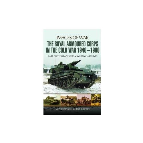 Royal Armoured Corps in the Cold War 1946 - 1990