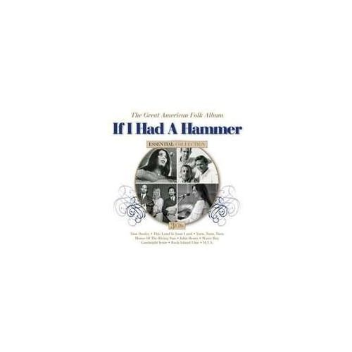 If I Had A Hammer - The. .