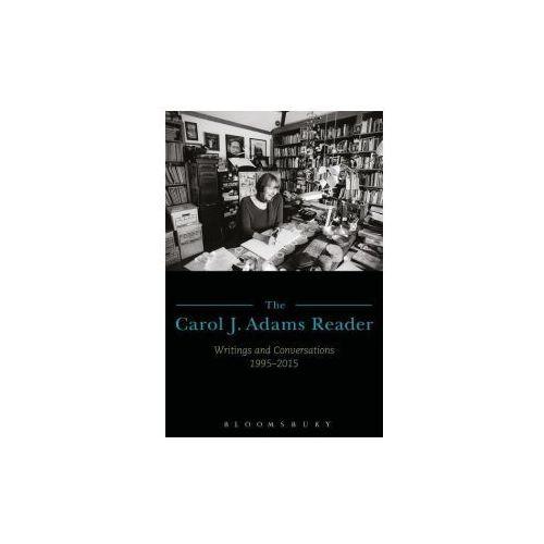 The Carol J. Adams Reader: Writings and Conversations 1995-2015 (9781501324321)