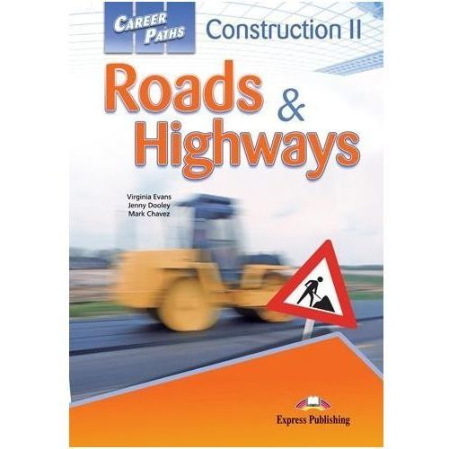 Construction II: Roads & Highways. Career Paths. Podręcznik, Express Publishing