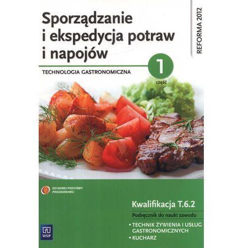 Sporządzanie i ekspedycja potraw i napojów Technologia gastronimiczna część 1 Podręcznik, WSiP