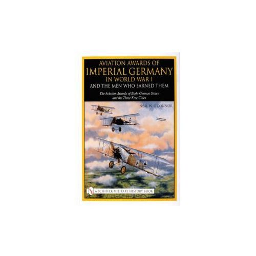 Aviation Awards of Imperial Germany in World War I and the Men Who Earned Them