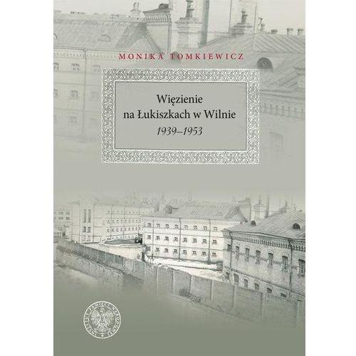 Więzienie na Łukiszkach w Wilnie 1939-1953 (440 str.)