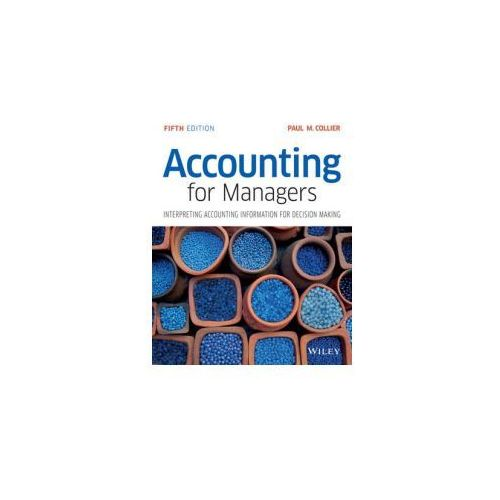 Accounting For Managers - Interpreting Accounting Information For Decision Making, Collier, Paul M.