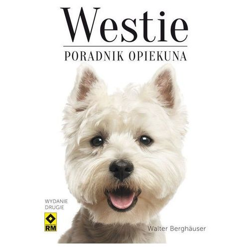 Westie Poradnik opiekuna - Dostępne od: 2014-11-12, oprawa miękka