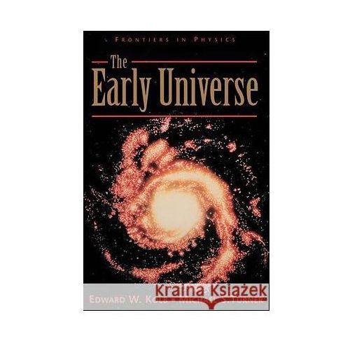 The Early Universe (9780201626742)