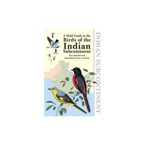 Field Guide to the Birds of the Indian Subcontinent