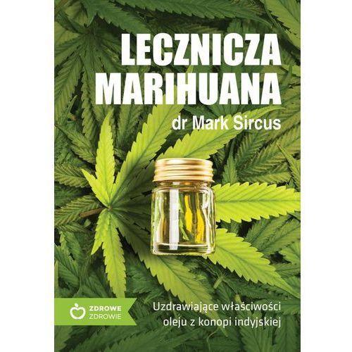 Lecznicza marihuana UzdrawiajÄ…ce wĹ'aĹ›ciwoĹ›ci o - Jeśli zamówisz do 14:00, wyślemy tego samego dnia. Darmowa dostawa, już od 300 zł. (9788380210646)