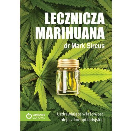 Lecznicza marihuana UzdrawiajÄ…ce wĹ'aĹ›ciwoĹ›ci o - Jeśli zamówisz do 14:00, wyślemy tego samego dnia. Darmowa dostawa, już od 300 zł., wydawnictwo m