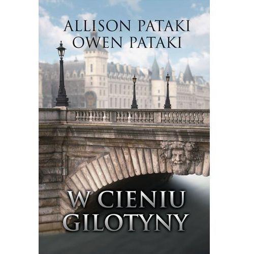 W cieniu gilotyny - Pataki Allison, Pataki Owen (2018)