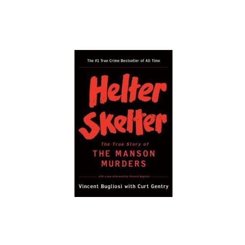 Helter Skelter - the True Story of the Manson Murders (9780393322231)