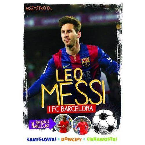 Leo Messi i FC Barcelona - Wysyłka od 3,99 - porównuj ceny z wysyłką, Żółtowska-Darska Yvette