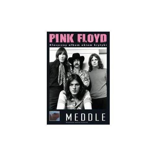 Meddle - klasyczny album okiem krytyki - pink floyd (płyta dvd) marki Mtj agencja artystyczna