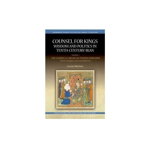 Counsel for Kings: Wisdom and Politics in Tenth Century Iran (9780748696987)