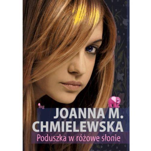 Poduszka w różowe słonie - Joanna M. Chmielewska (9788377790281)