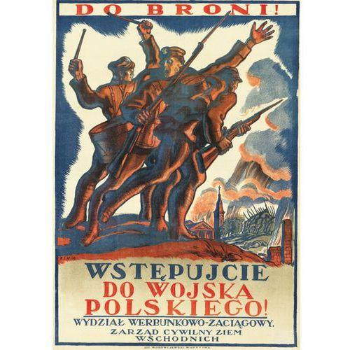 DO BRONI Wojna Polsko Bolszewicka 1920 Plakat A3 GPlak1920-032