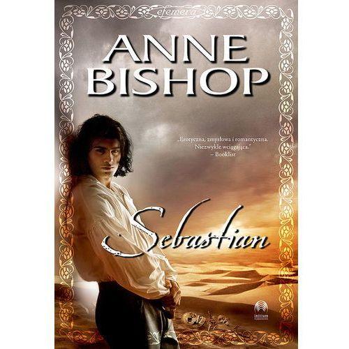 Sebastian. Efemera. Tom 1, Anne Bishop