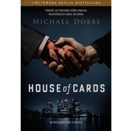 House of Cards Bezwzględna gra o władzę - Michael Dobbs, oprawa twarda