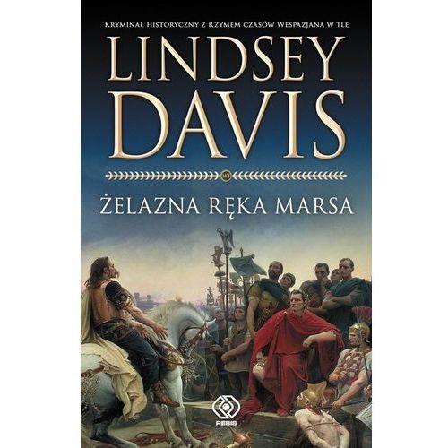 Lindsey Davis. Marek Dydiusz Falko #4 - Żelazna ręka Marsa., pozycja wydawnicza