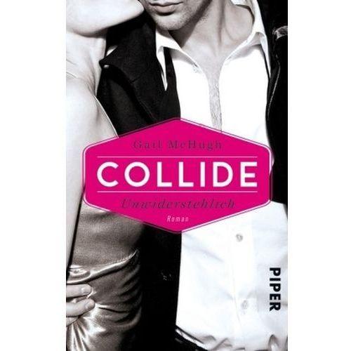 Collide - Unwiderstehlich (9783492305747)