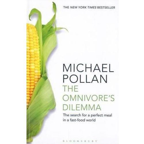 The Omnivore's Dilemma : The Search For A Perfect Meal In A Fast-Food World, Pollan, Michael