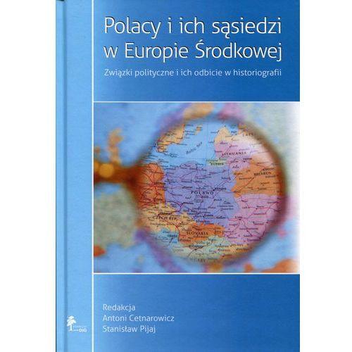 Polacy i ich sąsiedzi w Europie Środkowej (9788371819742)