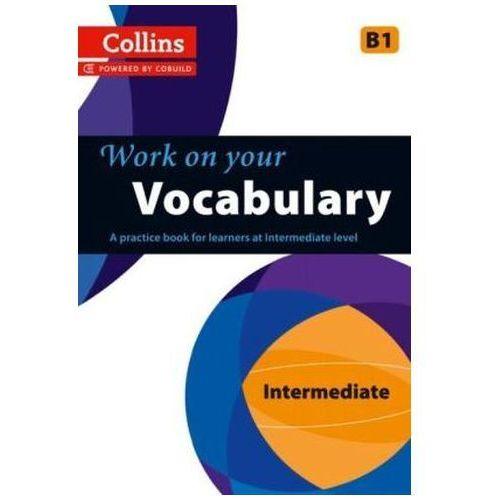 Collins Work on Your Vocabulary - Intermediate (B1), oprawa miękka - OKAZJE