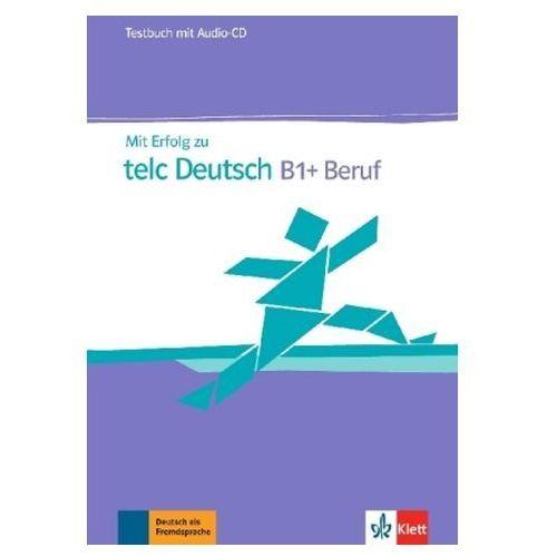 Mit Erfolg zu telc Deutsch B1+ Beruf, Testbuch mit Audio-CD