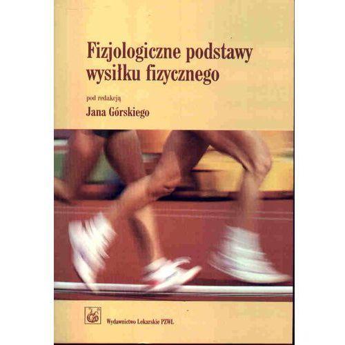 Fizjologiczne podstawy wysiłku fizycznego (kategoria: Książki sportowe)