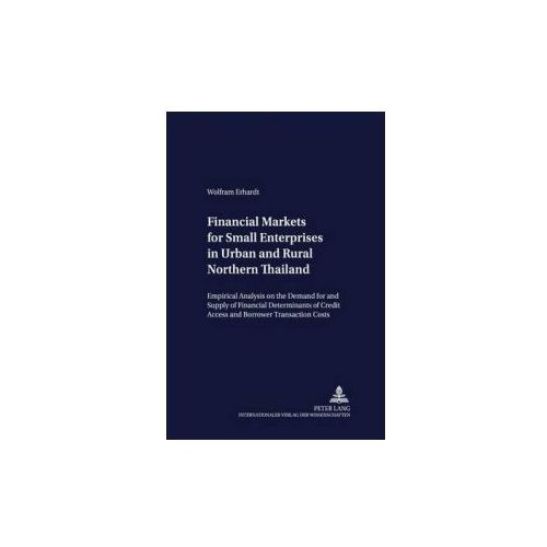 Financial Markets for Small Enterprises in Urban and Rural Northern Thailand (9783631380673)