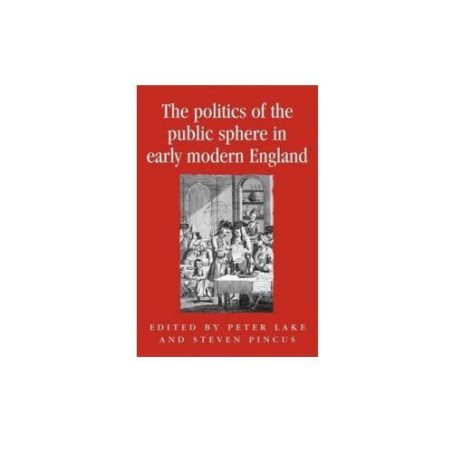 Politics of the Public Sphere in Early Modern England