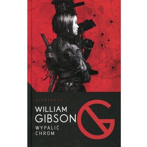 Wypalić Chrom artefakty, William Gibson