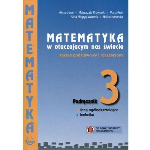 Matematyka w otaczającym nas świecie LO kl.3 podręcznik / zakres podstawowy i rozszerzony - Praca zbiorowa (9788365120861)