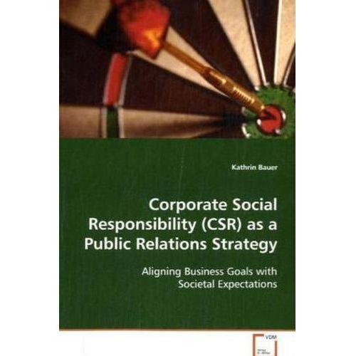 Corporate Social Responsibility (CSR) as a Public Relations (9783639078657)