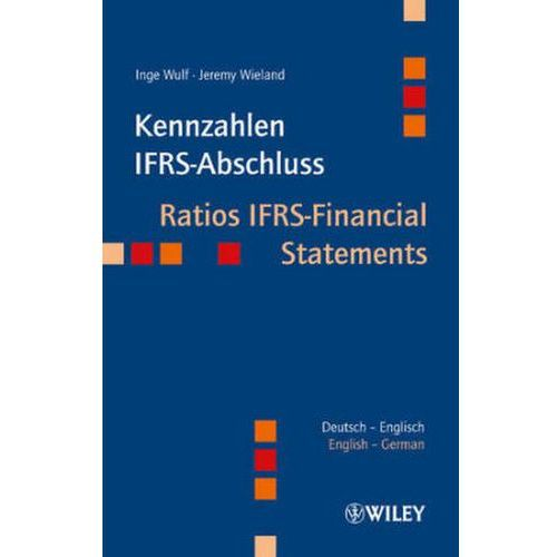 Kennzahlen IFRS-Abschluss Ratios IFRS-Financial Statements, Wulf, Inge Wieland, Jeremy