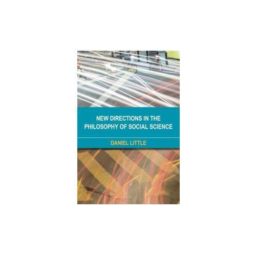 New Directions in the Philosophy of Social Science (9781783487400)