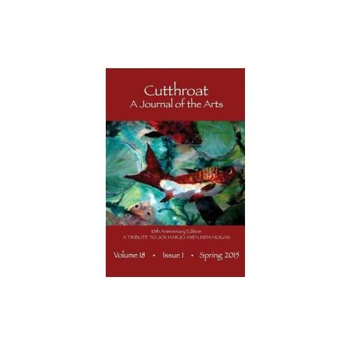 Cutthroat 10th Anniversary a Tribute to Joy Harjo and Linda Hogan (9780979563485)