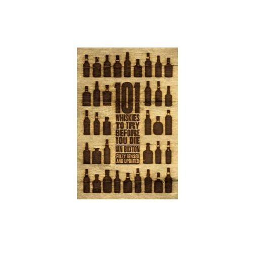101 Whiskies to Try Before You Die (Revised & Updated) (9781472242471)