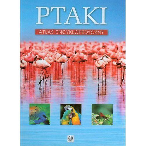 Ptaki. Atlas encyklopedyczny, oprawa twarda