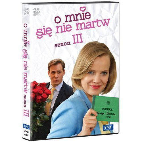 Telewizja polska O mnie się nie martw sezon 3