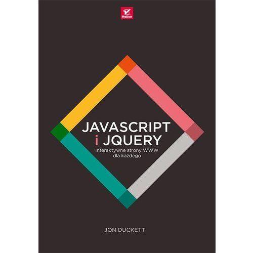 JavaScript i jQuery. Interaktywne strony WWW dla każdego, Jon Duckett