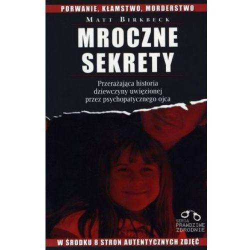 Mroczne sekrety / SERIA PRAWDZIWE ZBRODNIE, książka z kategorii Kryminał, sensacja, przygoda