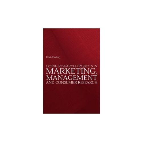 Doing Research Projects in Marketing, Management and Consumer Research (9780415268950)